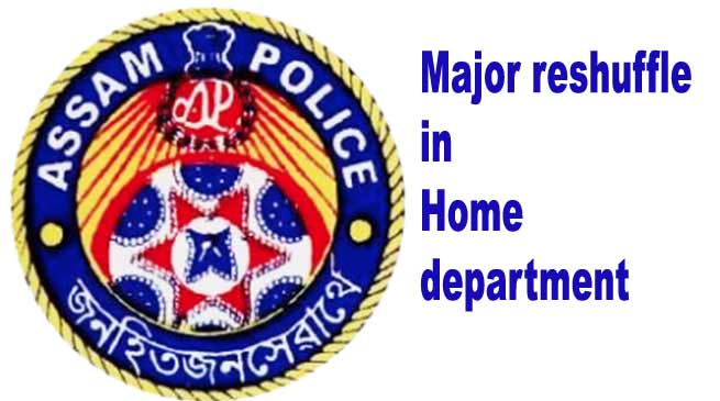 Assam: Major reshuffle in Home department
