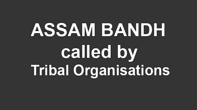 Tribal Organisations call for 24-hour Assam Bandh on Jan 11