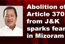 Photo of Abolition of Article 370 from J&K sparks fear in Mizoram