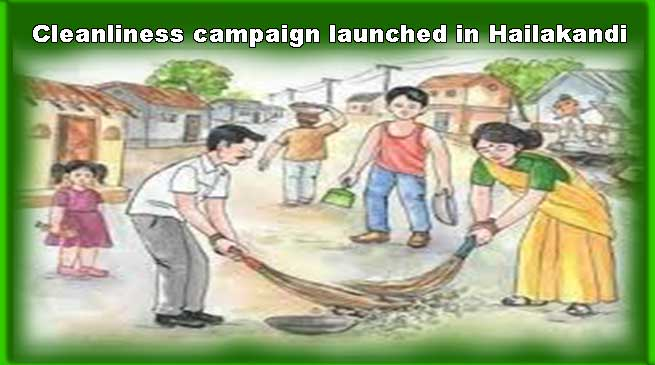 Assam: Cleanliness campaign launched in Hailakandi