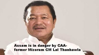 Photo of Assam is in danger by CAA- former Mizoram CM Lal Thanhawla