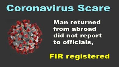 Photo of Coronavirus Scare: Man arrived from abroad, did not report to officials, FIR registered
