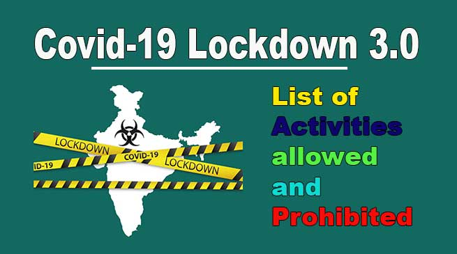 Covid-19 Lockdown 3.0- List of Activities allowed and Prohibited