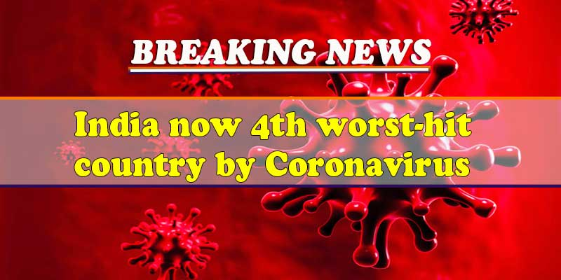 Covid-19: India now 4th worst-hit country by Coronavirus