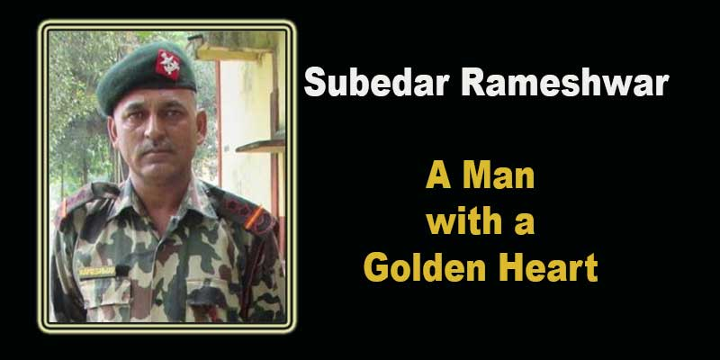 Assam: Subedar Rameshwar, A Man with a Golden Heart