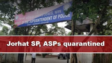 Photo of Assam: Jorhat SP, ASPs quarantined after two constables found Covid positive