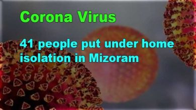 Photo of Corona Virus: 41 people put under home isolation in Mizoram