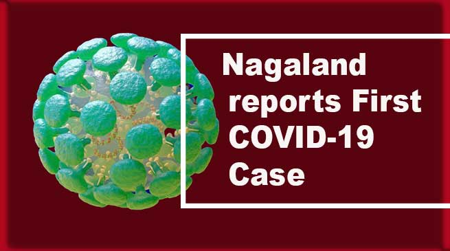 First Case Of Covid 19 Reported In Grays Harbor: Coronavirus: Nagaland Reports Its First COVID-19 Case
